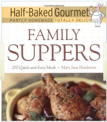 half baked gourmet family suppers cookbook cover