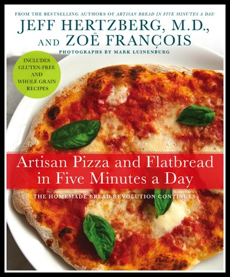 Artisan Pizza Kitchen: Artisan Pizza And Flatbread In Five Minutes A Day