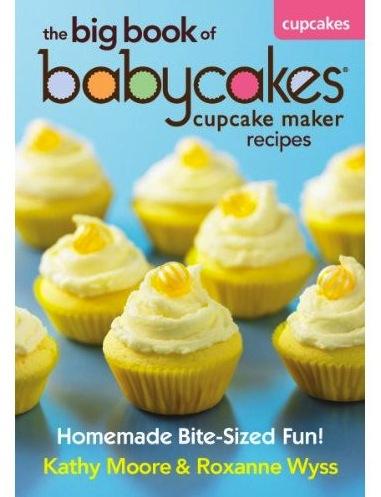 The Big Book Of Babycakes Cupcake Maker Recipes cookbook