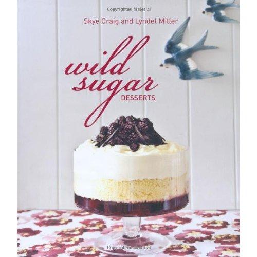 Wild Sugar Desserts Cookbook