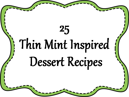 25 Thin Mint Inspired Dessert Recipes