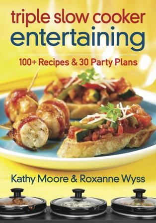 Triple Slow Cooker Entertaining cookbook
