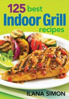 125 Best Indoor Grill Recipes Cookbook