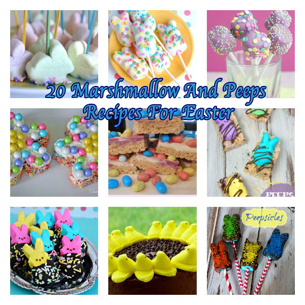 20 Peeps And Marshmallow Recipes for Easter