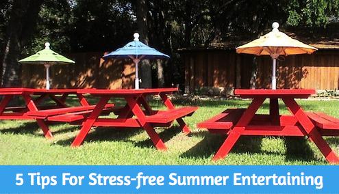 5 tips For Stress-free Summer Entertaining