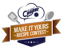 COOPER® Make it Yours Recipe Contest