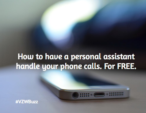 How to have a personal assistant handle your phone calls. For FREE. #VZWBuzz