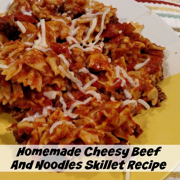 Homemade Cheesy Beef And Noodles Skillet Recipe - From Val's Kitchen