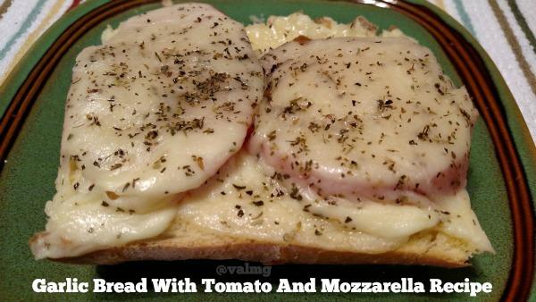 Garlic Bread With Tomato And Mozzarella Recipe - From Val's Kitchen