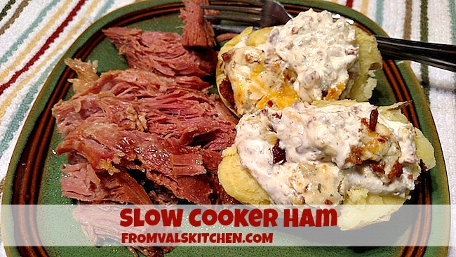 Slow Cooker Ham Recipe From Val's Kitchen