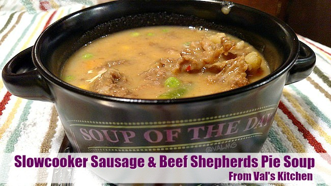 Slowcooker Sausage And Beef Shepherds Pie Soup Recipe From Val's Kitchen