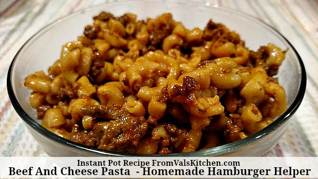 Beef And Cheese Pasta - Homemade Instant Pot Hamburger Helper Recipe - From Val's Kitchen