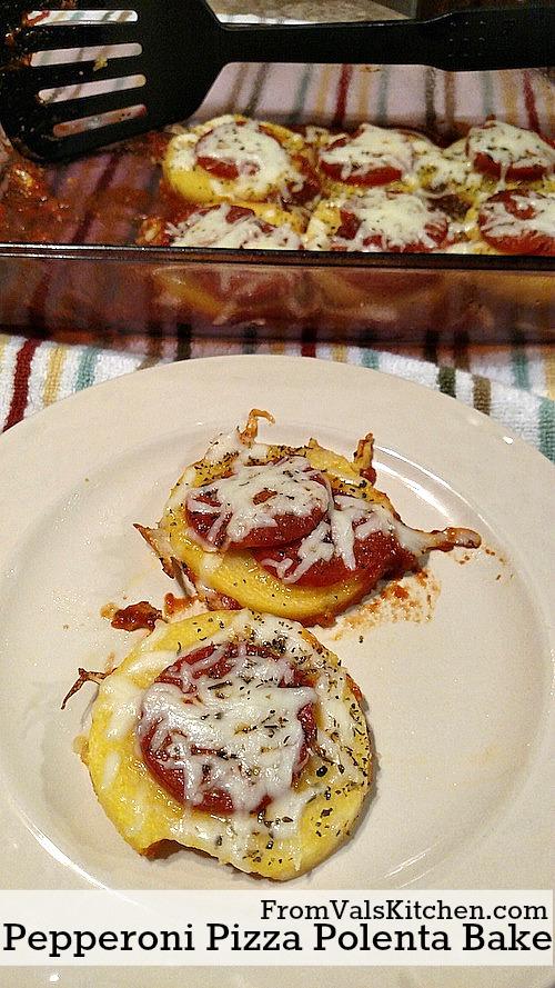 Pepperoni Pizza Polenta Bake Recipe - From Val's Kitchen