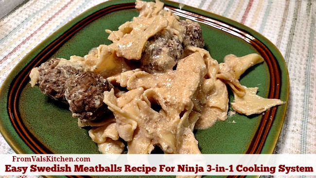Easy Swedish Meatballs Recipe For Ninja 3-in-1 Cooking System From Val's Kitchen