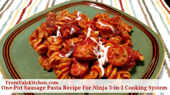 One-Pot Sausage Pasta Recipe For Ninja 3-in-1 Cooking System - From Val's Kitchen