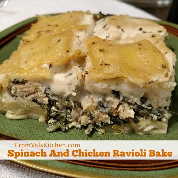Spinach And Chicken Ravioli Bake Recipe From Val's Kitchen