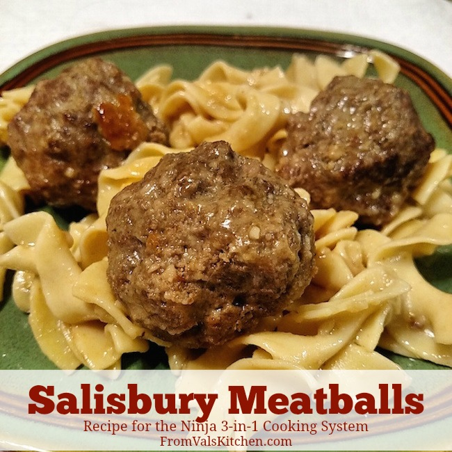 Salisbury Meatballs Recipe For The Ninja Cooking System From Val's Kitchen