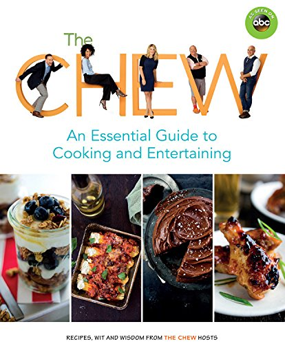 The Chew: An Essential Guide to Cooking and Entertaining