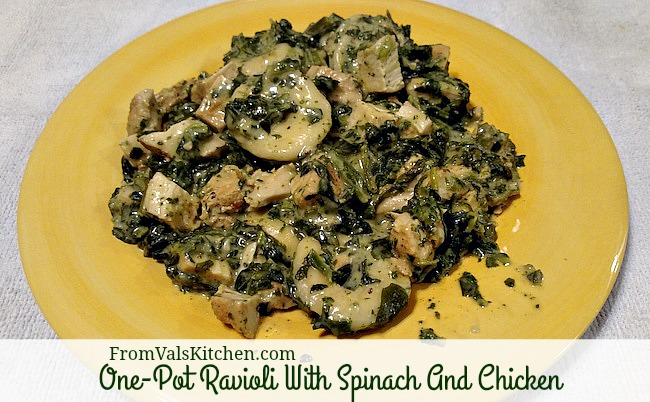 One-Pot Ravioli With Spinach And Chicken Recipe From Val's Kitchen