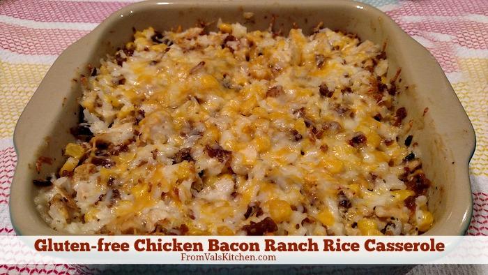 Gluten-free Chicken Bacon Ranch Rice Casserole Recipe From Val's Kitchen