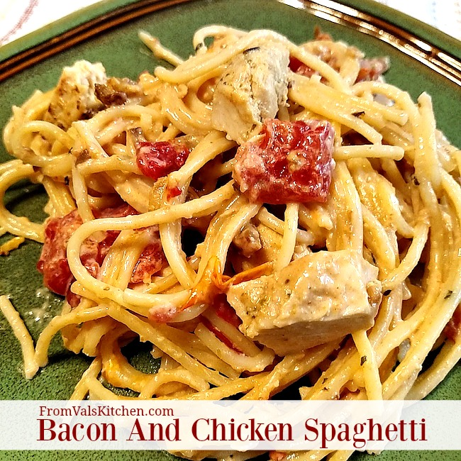 Bacon And Chicken Spaghetti Recipe From Val's Kitchen