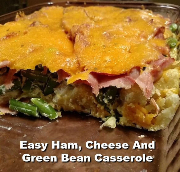 Easy Ham Cheese And Green Bean Casserole Recipe From Val's Kitchen