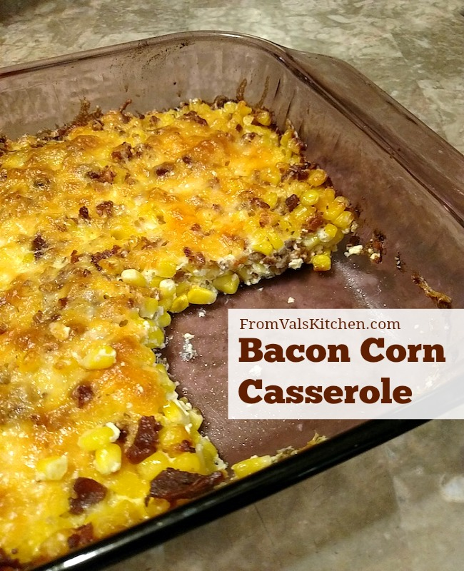 Bacon Corn Casserole Recipe From Val's Kitchen