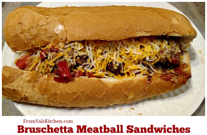 Bruschetta Meatball Sandwiches recipe From Val's Kitchen
