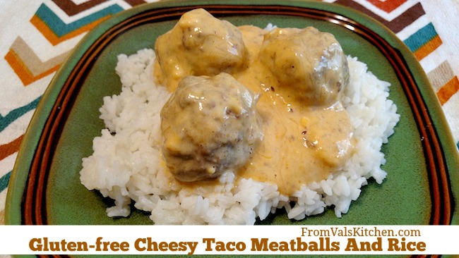 Gluten-free Cheesy Taco Meatballs And Rice recipe From Val's Kitchen