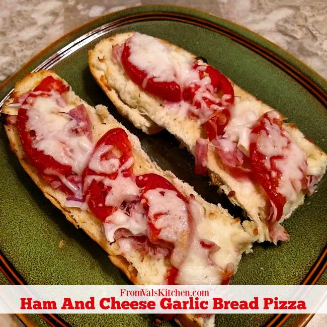 Ham And Cheese Garlic Bread Pizza Recipe From Val's Kitchen