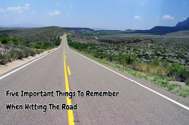 Five Important Things To Remember When Hitting The Road