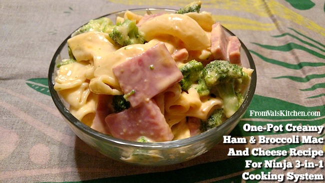 One-Pot Creamy Ham & Broccoli Mac And Cheese Recipe For Ninja 3-in-1 Cooking System From Val's Kitchen