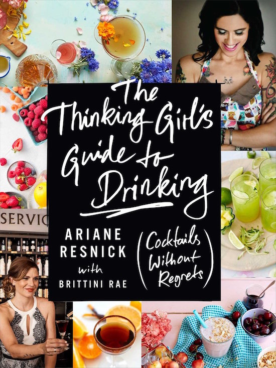 The Thinking Girls Guide To Drinking: Cocktails Without Regrets