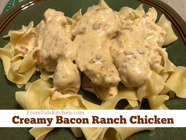 Creamy Bacon Ranch Chicken Recipe From Val's Kitchen