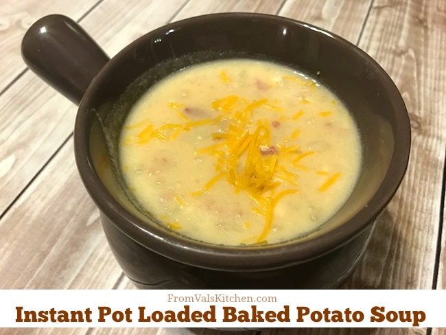 Instant Pot Loaded Baked Potato Soup Recipe From Val's Kitchen