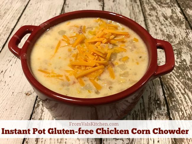 Instant Pot Gluten-free Chicken Corn Chowder Recipe From Val's Kitchen