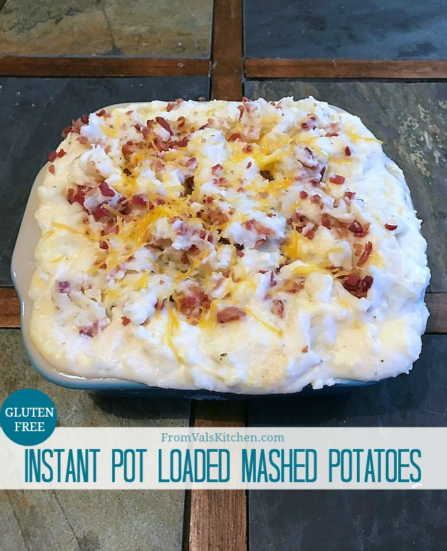 Gluten-free Instant Pot Loaded Mashed Potatoes #Recipe From Val's Kitchen