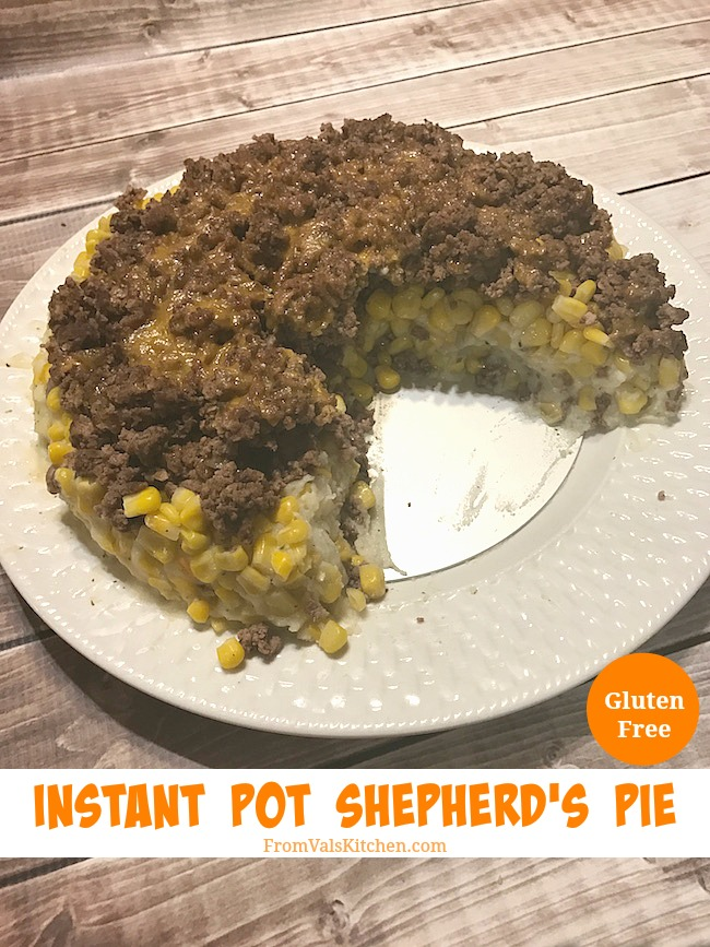 Instant Pot Gluten-free Shepherd's Pie #Recipe From Val's Kitchen