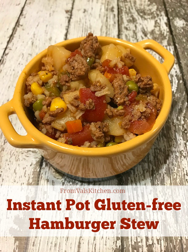 Instant Pot Gluten-free Hamburger Stew Recipe From Val's Kitchen