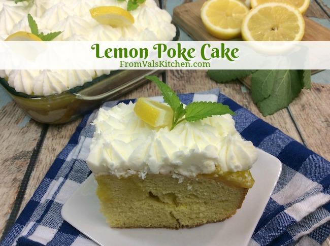 Lemon Poke Cake Recipe From Val's Kitchen