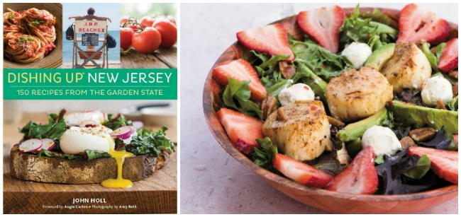 Dishing Up New Jersey Cookbook Review - With Recipe For Summer Strawberry-Avocado Salad with Broiled Scallops