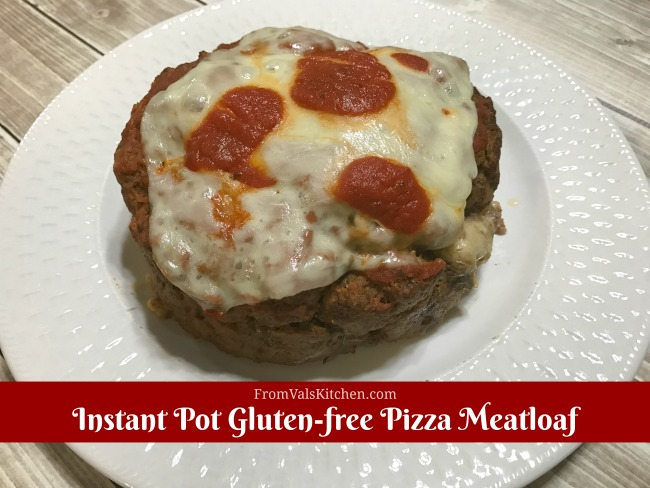 Instant Pot Gluten-free Pizza Meatloaf Recipe From Val's Kitchen