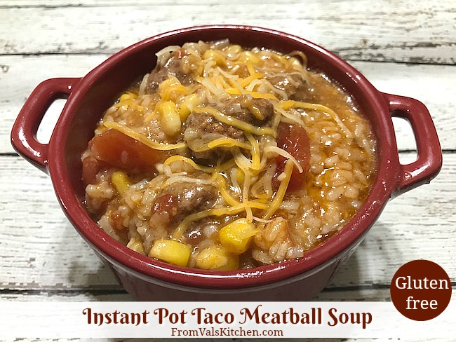 Instant Pot Gluten-free Taco Meatball Soup Recipe From Val's Kitchen