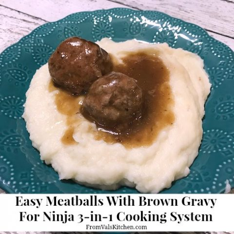 Easy Meatballs With Brown Gravy For Ninja 3-in-1 Cooking System