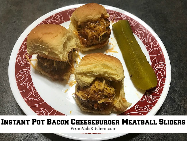 Instant Pot Bacon Cheeseburger Meatball Sliders Recipe From Val's Kitchen