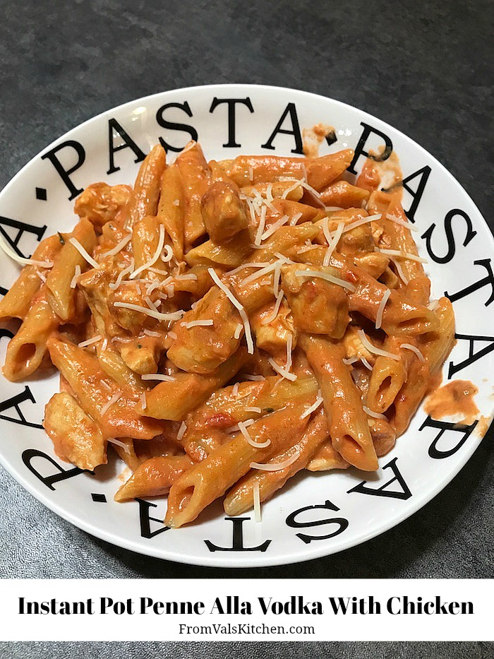 Instant Pot Penne Alla Vodka With Chicken Recipe From Val's Kitchen