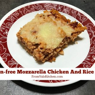 Gluten-free Mozzarella Chicken And Rice Bake Recipe From Val's Kitchen