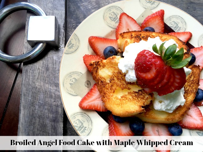 Broiled Angel Food Cake with Maple Whipped Cream Recipe From Val's Kitchen