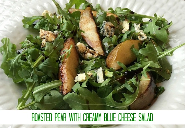 Roasted Pear with Creamy Blue Cheese Salad Recipe From Val's Kitchen