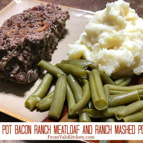 Instant Pot Bacon Ranch Meatloaf And Ranch Mashed Potatoes Recipe From Val's Kitchen